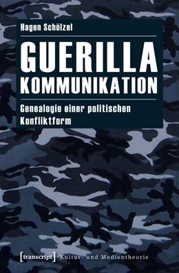 Abbildung von Schölzel | Guerillakommunikation | 2012 | Genealogie einer politischen K...