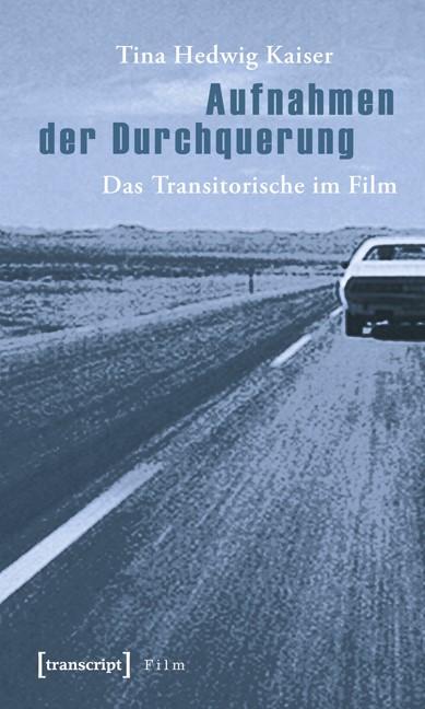 Aufnahmen der Durchquerung | Kaiser, 2008 | Buch (Cover)