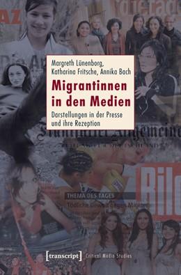 Abbildung von Lünenborg / Fritsche / Bach | Migrantinnen in den Medien | 2011 | Darstellungen in der Presse un... | 7