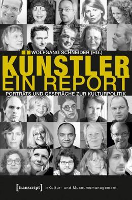 Abbildung von Schneider | Künstler. Ein Report | 2013 | Porträts und Gespräche zur Kul...