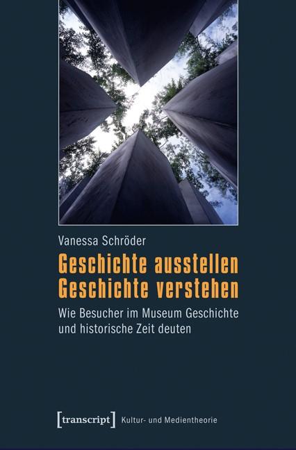 Abbildung von Schröder | Geschichte ausstellen - Geschichte verstehen | 2013