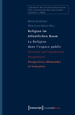 Abbildung von Schröder / Kraus   Religion im öffentlichen Raum / La Religion dans l'espace public   2009   Deutsche und französische Pers...   8