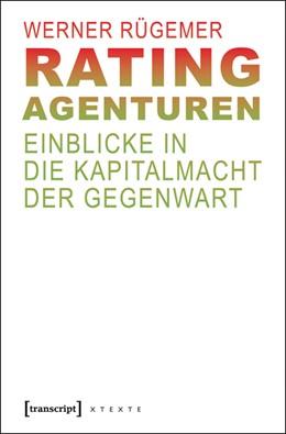 Abbildung von Rügemer | Rating-Agenturen | 2., unveränderte Auflage 2012 | 2012 | Einblicke in die Kapitalmacht ...