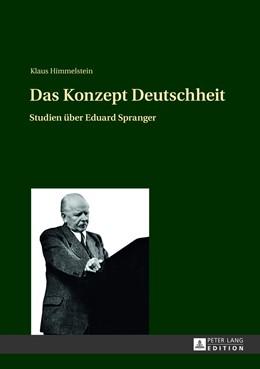 Abbildung von Himmelstein   Das Konzept Deutschheit   2013   Studien über Eduard Spranger