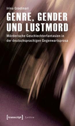 Abbildung von Gradinari | Genre, Gender und Lustmord | 2011 | Mörderische Geschlechterfantas...