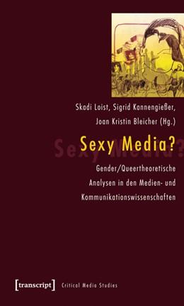 Abbildung von Loist / Kannengießer / Bleicher | Sexy Media? | 2014 | Gender/Queertheoretische Analy... | 3