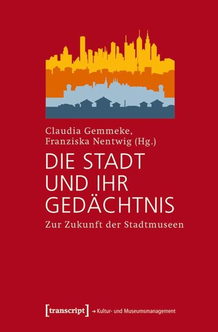 Abbildung von Gemmeke / Nentwig | Die Stadt und ihr Gedächtnis | 2011