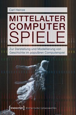 Abbildung von Heinze | Mittelalter Computer Spiele | 1. Auflage | 2012 | 8 | beck-shop.de