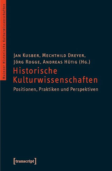 Abbildung von Kusber / Dreyer / Rogge / Hütig   Historische Kulturwissenschaften   2010