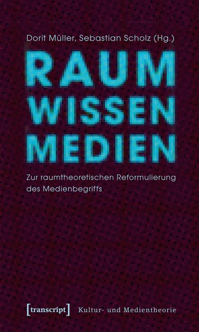 Abbildung von Müller / Scholz | Raum Wissen Medien | 2012