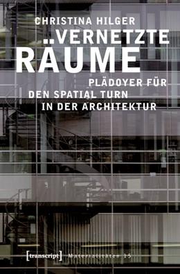 Abbildung von Hilger | Vernetzte Räume | 2010 | Plädoyer für den Spatial Turn ... | 15