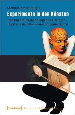 Abbildung von Kreuzer   Experimente in den Künsten   2012   Transmediale Erkundungen in Li...