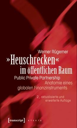 Abbildung von Rügemer | »Heuschrecken« im öffentlichen Raum | 2., überarbeitete und erweiterte Auflage | 2011 | Public Private Partnership - A...
