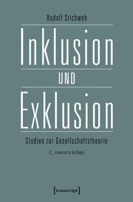 Abbildung von Stichweh | Inklusion und Exklusion | 2., erweiterte Auflage | 2016 | Studien zur Gesellschaftstheor... | 1
