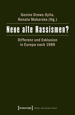Abbildung von Drews-Sylla / Makarska | Neue alte Rassismen? | 2015 | Differenz und Exklusion in Eur...