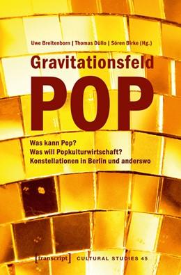 Abbildung von Breitenborn / Düllo / Birke | Gravitationsfeld Pop | 2014 | Was kann Pop? Was will Popkult... | 45