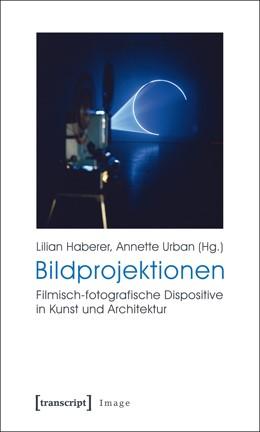 Abbildung von Haberer / Urban | Bildprojektionen | 1. Auflage | 2016 | 21 | beck-shop.de