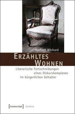 Abbildung von Wichard | Erzähltes Wohnen | 2012 | Literarische Fortschreibungen ...