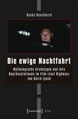 Abbildung von Haselhorst | Die ewige Nachtfahrt | 2013 | Mythologische Archetypen und i...