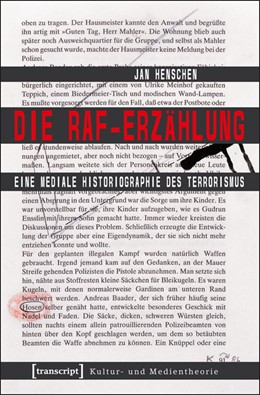 Abbildung von Henschen | Die RAF-Erzählung | 2013 | Eine mediale Historiographie d...