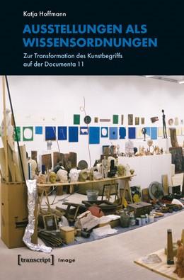 Abbildung von Hoffmann | Ausstellungen als Wissensordnungen | 2013 | Zur Transformation des Kunstbe... | 35