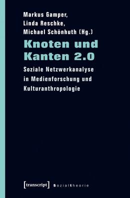 Abbildung von Gamper / Reschke / Schönhuth | Knoten und Kanten 2.0 | 2012 | Soziale Netzwerkanalyse in Med...