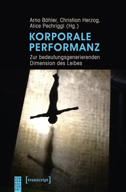 Abbildung von Böhler / Herzog / Pechriggl | Korporale Performanz | 2013