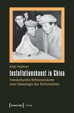 Abbildung von Hopfener | Installationskunst in China | 2013 | Transkulturelle Reflexionsräum... | 45