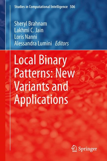Local Binary Patterns: New Variants and Applications | Brahnam / Jain / Nanni / Lumini, 2013 | Buch (Cover)