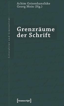 Abbildung von Geisenhanslüke / Mein | Grenzräume der Schrift | 2008 | 2