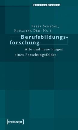 Abbildung von Schlögl / Dér | Berufsbildungsforschung | 2010 | Alte und neue Fragen eines For...