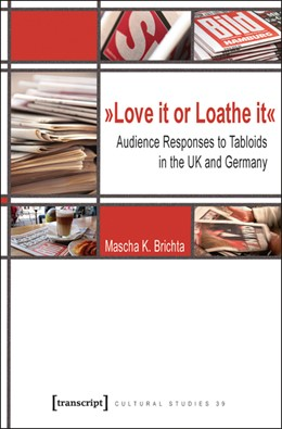 Abbildung von Brichta | »Love it or Loathe it« | 2011 | Audience Responses to Tabloids... | 39