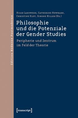 Abbildung von Landweer / Newmark / Kley / Miller | Philosophie und die Potenziale der Gender Studies | 2012 | Peripherie und Zentrum im Feld...