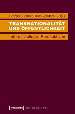 Abbildung von Schmitt / Vonderau   Transnationalität und Öffentlichkeit   2014   Interdisziplinäre Perspektiven