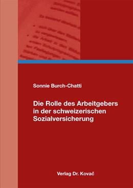 Abbildung von Burch-Chatti | Die Rolle des Arbeitgebers in der schweizerischen Sozialversicherung | 2013 | 10