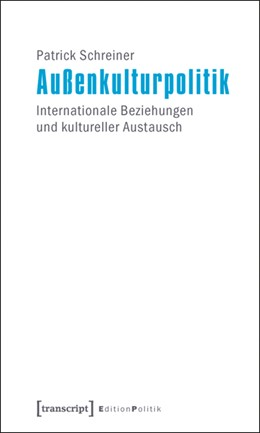 Abbildung von Schreiner | Außenkulturpolitik | 2011 | Internationale Beziehungen und... | 3
