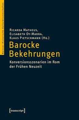 Abbildung von Matheus / Oy-Marra / Pietschmann | Barocke Bekehrungen | 2013 | Konversionsszenarien im Rom de... | 6