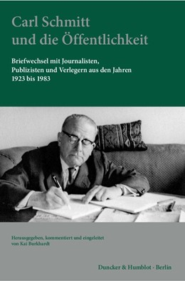 Abbildung von Burkhardt | Carl Schmitt und die Öffentlichkeit | 2013 | Briefwechsel mit Journalisten,...