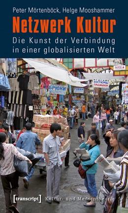 Abbildung von Mörtenböck / Mooshammer | Netzwerk Kultur | 2010 | Die Kunst der Verbindung in ei...