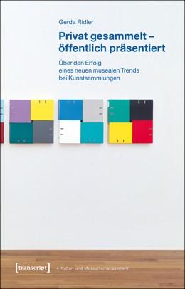 Abbildung von Ridler   Privat gesammelt - öffentlich präsentiert   2012   Über den Erfolg eines neuen mu...