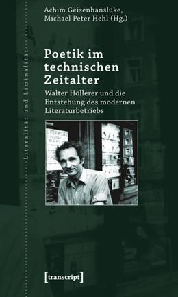 Abbildung von Geisenhanslüke / Hehl   Poetik im technischen Zeitalter   2013