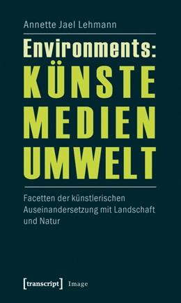 Abbildung von Lehmann | Environments: Künste - Medien - Umwelt | 2020 | Facetten der künstlerischen Au... | 14