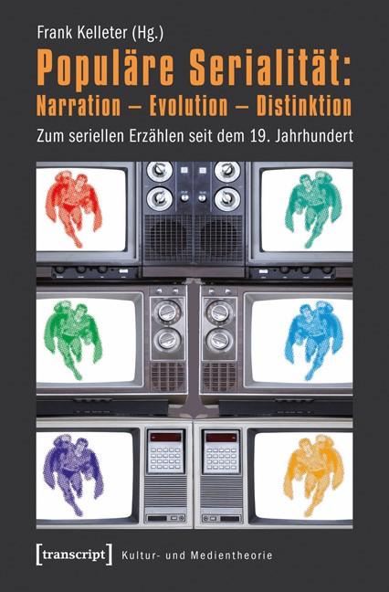 Abbildung von Kelleter | Populäre Serialität: Narration - Evolution - Distinktion | 2012