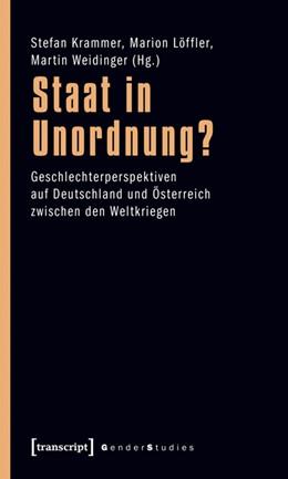 Abbildung von Krammer / Löffler / Weidinger | Staat in Unordnung? | 2011 | Geschlechterperspektiven auf D...