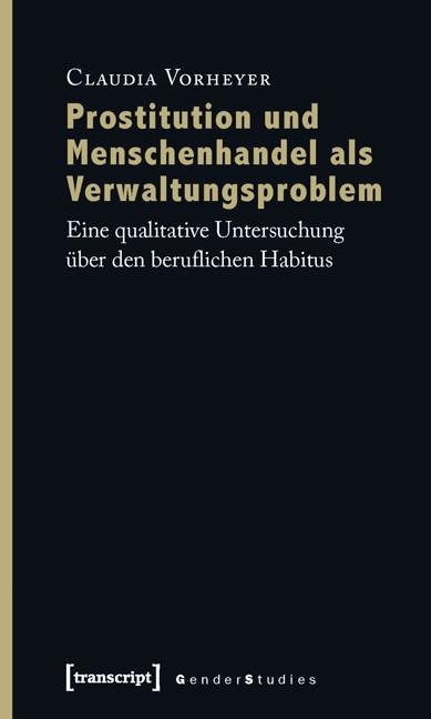 Abbildung von Vorheyer | Prostitution und Menschenhandel als Verwaltungsproblem | 2010