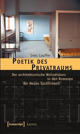 Abbildung von Lauffer | Poetik des Privatraums | 2011 | Der architektonische Wohndisku...