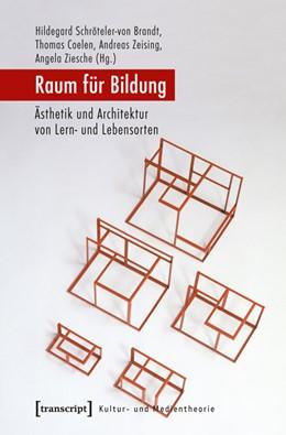 Abbildung von Schröteler-von Brandt / Coelen / Zeising / Ziesche | Raum für Bildung | 2012 | Ästhetik und Architektur von L...