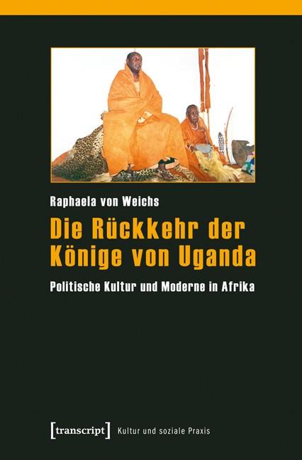 Abbildung von Weichs   Die Rückkehr der Könige von Uganda   2013