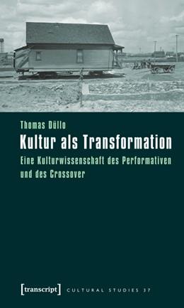 Abbildung von Düllo | Kultur als Transformation | 2011 | Eine Kulturwissenschaft des Pe... | 37