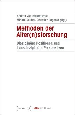 Abbildung von Hülsen-Esch / Seidler / Tagsold | Methoden der Alter(n)sforschung | 2013 | Disziplinäre Positionen und tr... | 1